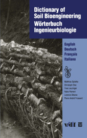 Wörterbuch Ingenieurbiologie; Dictionary of Soil Bioengineering, English/Deutsch/Français/Italiano