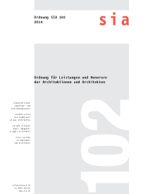 SIA 102:2014. Ordnung für Leistungen und Honorare der Architektinnen und Architekten