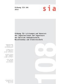 SIA 108:2014. Ordnung für Leistungen und Honorare der Ingenieurinnen und Ingenieure der Bereiche Gebäudetechnik, Maschinenbau und Elektrotechnik