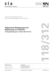 SIA 118/312:2013. Allgemeine Bedingungen für Begrünung von Dächern - Vertragsbedingungen zur Norm SIA 312:2013