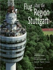 Flug über die Region Stuttgart; Flight over the Stuttgart Region; Vol au-dessus de la région de Stuttgart