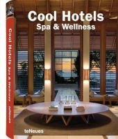 Cool Hotels: Spa & Wellness.