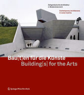 Bau[t]en für die Künste / Building[s] for the Arts; Building[s] for the Arts