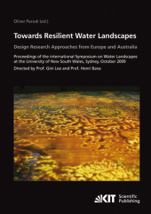Towards resilient water landscapes - design research approaches from Europe and Australia