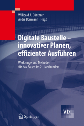 Digitale Baustelle - innovativer Planen, effizienter Ausf�hren.