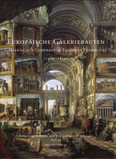 Europäische Galeriebauten; Galleries in a Comparative European Perspective