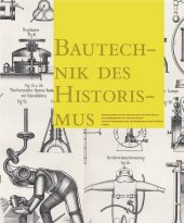 Bautechnik des Historismus; Construction Techniques in the Age of Historism.