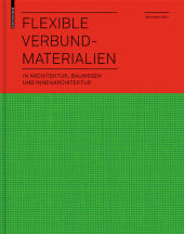 Flexible Verbundmaterialien in Architektur, Bauwesen und Innenarchitektur.