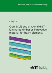 Cross (CLT) and diagonal (DLT) laminated timber as innovative material for beam elements.