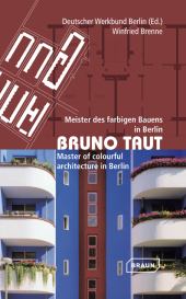 Bruno Taut; Master of colurful architecture in Berlin