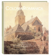 Colonia Romanica. Bd.28. 2013