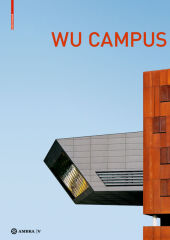 WU Campus, Der Campus der Wirtschaftsuniversität Wien; Vienna University of Economics and Business Campus