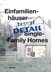 best of DETAIL: Einfamilienhäuser / Single-Family Homes