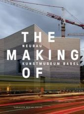 The Making of - Neubau Kunstmuseum Basel, Deutsche Ausgabe