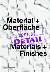 best of DETAIL Material + Oberfläche / Materials + Finishes