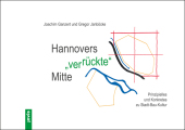 Hannovers ver-rückte Mitte