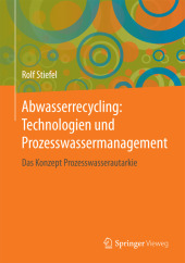 Abwasserrecycling: Technologien und Prozesswassermanagement