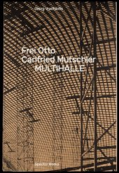 Frei Otto, Carlfried Mutschler, Multihalle