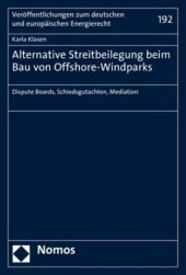 Alternative Streitbeilegung beim Bau von Offshore-Windparks
