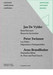 Jan De Vylder. Rene Heyvaert House for his brother / Peter Swinnen. Luc Deleu. De pendance Furkapasshohe / Arno Brandlhu