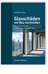 Glasschäden am Bau vermeiden