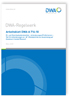 Arbeitsblatt DWA-A 716-10, März 2018. Öl- und Chemikalienbindemittel - Anforderungen/Prüfkriterien. Teil 10: Anforderungen an W-Ölbindemittel zur Anwendung auf Gewässern (water/Wasser)