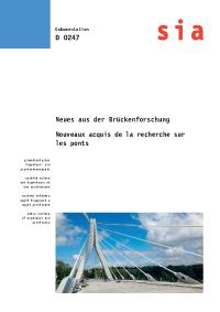Neues aus der Brückenforschung / Nouveaux acquis de la recherche sur les ponts